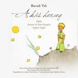 CD Barcsik Vali: A kis herceg (Digipak CD+DVD)