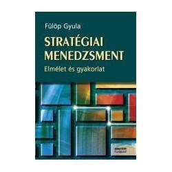 Stratégiai menedzsment - Elmélet és gyakorlat