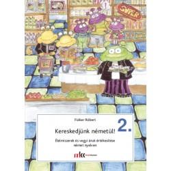 Kereskedjünk németül! 2. - Élelmiszerek és vegyi áruk értékesítése