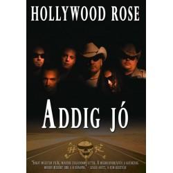 DVD Hollywood Rose: Addig jó