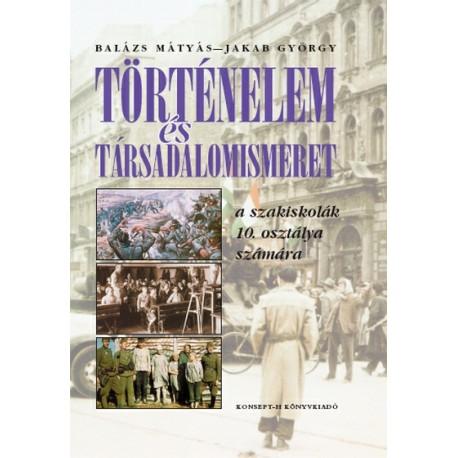 Történelem és társadalomismeret a szakiskolák 10. osztálya számára