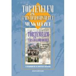 Történelem és társadalomismeret munkafüzet a szakiskolák 10. osztálya számára