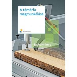 A tömörfa megmunkálása