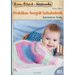 Praktikus horgolt babaholmik - hároméves korig