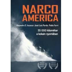 Narcoamerica - 55000 kilométer a kokain nyomában