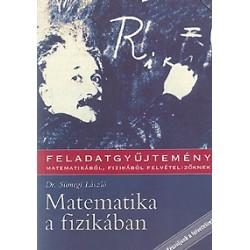 Matematika a fizikában - feladatgyűjtemény matematikából, fizikából